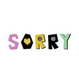 sorry lettering vector image