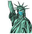 statue liberty in a mask coronavirus is a vector image vector image