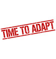 time to adapt stamp vector image vector image