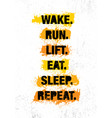 wake run lift eat sleep repeat fitness gym vector image vector image