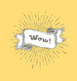 wow wow text on vintage hand drawn ribbon graphic vector image