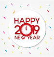 round happy new year 2019 vector image vector image