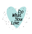 do what you love simple vector image