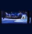 hello winter winter night snowy landscape with vector image