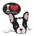 I love french bulldog vector image