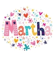 Martha female name decorative lettering type vector image vector image