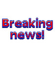 pixel breaking news text detailed isolated vector image vector image