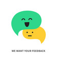 we want your feedback speech bubbles vector image