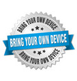 bring your own device round isolated silver badge vector image vector image