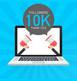 10000 followers thank you card with laptop vector image vector image