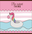 cutest thing poster of inflatable unicorn over vector image