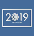 happy new year 2019 text design with snowflake vector image vector image