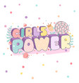 girls power colorful stylish lettering vector image vector image