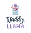 daddy llama quote hand written brush lettering vector image vector image