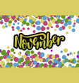 hello november inspirational quote typography vector image vector image