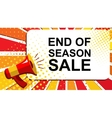 Megaphone with END OF SEASON SALE announcement vector image vector image