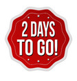2 days to go label or sticker vector image vector image