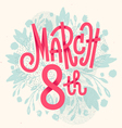 Happy 8th of March the international womens day vector image vector image