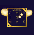 merry christmas frame with golden balloons vector image vector image