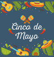 cinco de mayo lettering maracas pepper guitar vector image