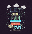 let the rain wash away the pain motivation quotes vector image vector image