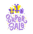 super sale slogan with gifts snowflakes and stars vector image vector image