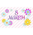 8 march template vector image vector image