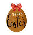 happy easter hand lettering in the egg with bow vector image vector image