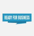 ready for business vector image vector image