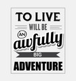retro motivational quote to live will be vector image vector image