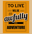 retro motivational quote to live will be vector image