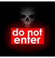 do not enter against the backdrop of the skull vector image vector image