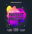 electric night party poster colorful liquid form vector image vector image