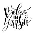believe in yourself lettering vector image
