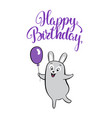 birthday card smiling cartoon hare with balloon vector image