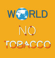 world no tobacco day poster lightened cigarette vector image vector image