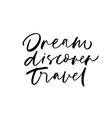 dream discover travel phrase design vector image vector image