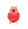 a happy pig with a valentine and message i love vector image