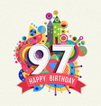 Happy birthday 97 year greeting card poster color vector image vector image