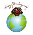 turkey bird on earth for happy thanksgiving vector image