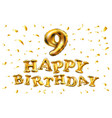 happy birthday 9 years anniversary joy vector image vector image