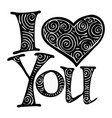 i love you heart you valentines day greeting vector image