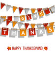 thanksgiving day flags garland on white vector image vector image