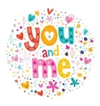 words You and Me typography lettering decorative vector image vector image