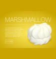 flyer with a realistic image of marshmallows vector image vector image