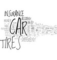 is your car tires safe text background word cloud vector image vector image