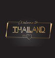 thailand welcome to golden text neon lettering vector image