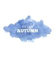 Hello Autumn Watercolor cloud vector image vector image
