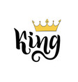 king lettering hand drawing written word and vector image vector image