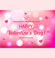 blurred st valentines say background with text vector image vector image